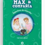 Max Y Compañía: Detectives De Mascotas